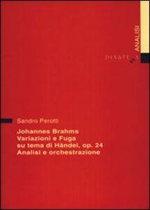Johannes Brahms. Variazioni e fuga su un tema di Händel op. 24. Analisi e orchestrazione