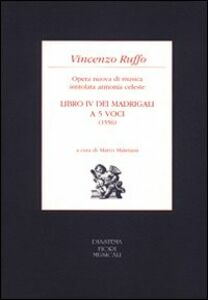 Libro IV dei madrigali a cinque voci (1556). Opera nuova di musica intitolata armonia celeste
