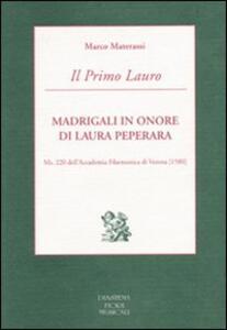 Il Primo Lauro. Madrigali in onore di Laura Peperara