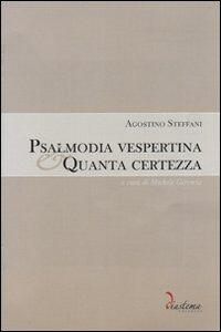 Psalmodia vespertina-Quanta certezza. Con CD-ROM