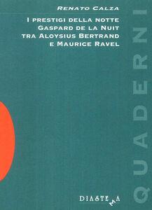 I prestigi della notte. Gaspard de la Nuit tra Aloysius Bertrand e Maurice Ravel