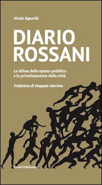 Diario Rossani. La difesa dello spazio pubblico e la privatizzazione della città