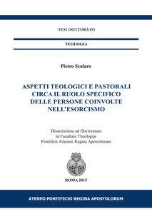 Aspetti teologici e pastorali circa il ruolo specifico delle persone coinvolte nell'esorcismo