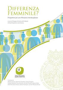 Differenza femminile? Prospettive per una riflessione interdisciplinare. Ediz. italiana e inglese