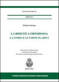 La bioetica ortodossa. La storia e la particolarità