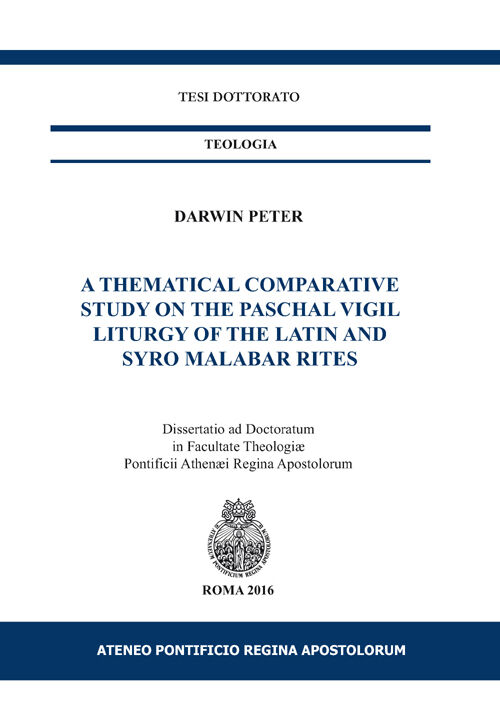 A thematical comparative study on the Paschal vigil liturgy of the Latin and Syro Malabar rites