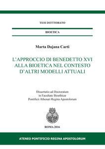 L' approccio di Benedetto XVI alla bioetica nel contesto d'altri modelli attuali