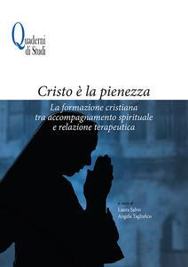 Cristo è la pienezza. La formazione cristiana tra accompagnamento spirituale e relazione terapeutica