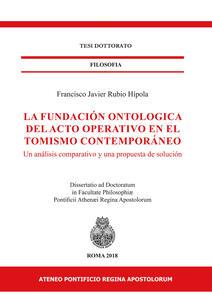 La fundaciòn ontologica del acto operativo en el tomismo contemporáneo. Un analisis comparativo y una propuesta de soluciòn