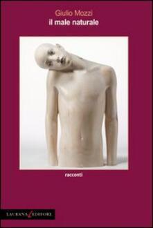 Il male naturale - Giulio Mozzi - copertina