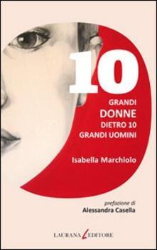 Adiaphora.it 10 grandi donne dietro 10 grandi uomini Image