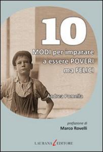 Libro 10 modi per imparare a essere poveri ma felici Andrea Pomella