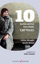 10 buoni motivi per essere cattolici