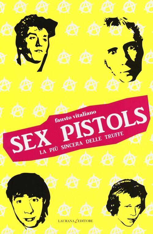 Sex Pistols. La più sincera delle truffe