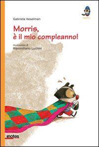 Morris, è il mio compleanno!