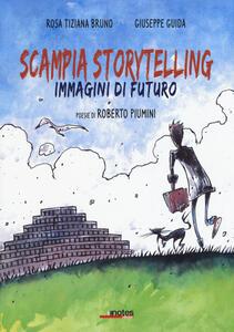 Scampia storytelling. Immagini di futuro - Rosa T. Bruno,Giuseppe Guida,Roberto Piumini - copertina