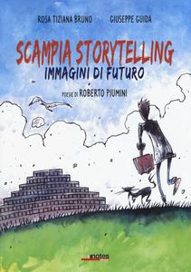 Libro Scampia storytelling. Immagini di futuro Rosa T. Bruno , Giuseppe Guida , Roberto Piumini