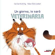 Camfeed.it Un giorno io sarò veterinaria. Ediz. a colori Image