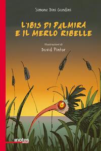 L' ibis di Palmira e il merlo ribelle