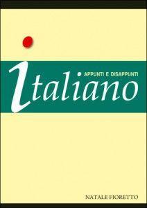 Italiano. Appunti e disappunti. Italiano per stranieri