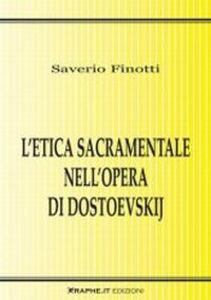 L' etica sacramentale nell'opera di Dostoevskij