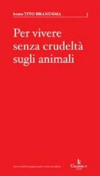 Per vivere senza crudeltà sugli animali