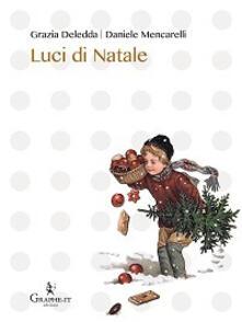 Luci di Natale - Grazia Deledda,Daniele Mencarelli - copertina