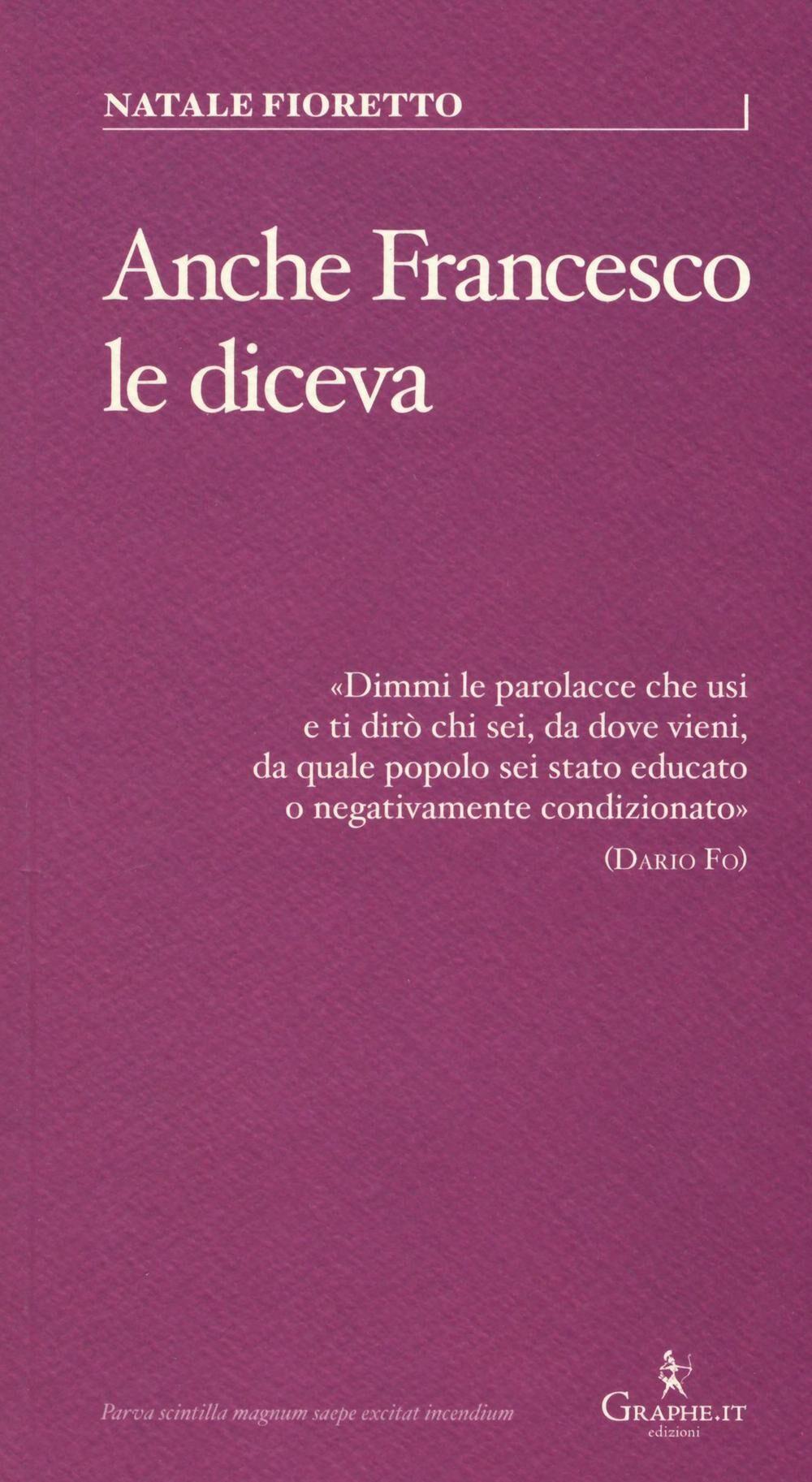 Anche Francesco le diceva. Una riflessione sociolinguistica sull'uso delle parolacce