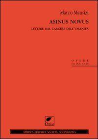 Asinus novus. Lettere dal carcere dell'umanità