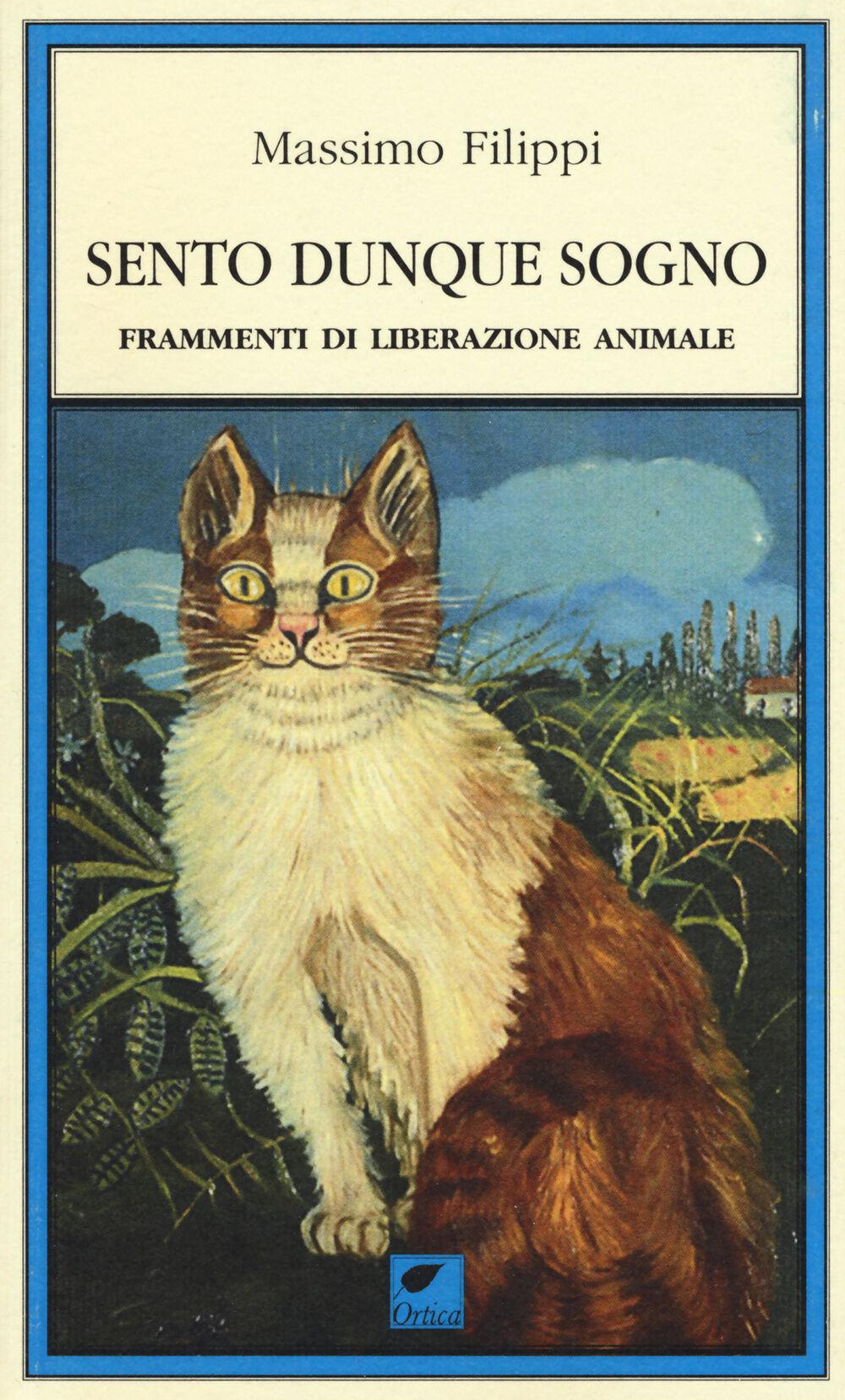 Sento dunque sogno. Frammenti di liberazione animale