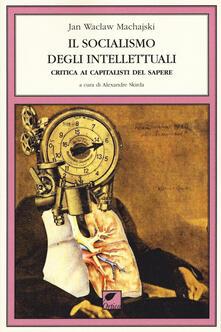 Premioquesti.it Il socialismo degli intellettuali. Critica ai capitalisti del sapere Image