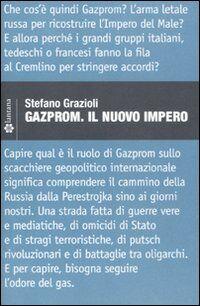Gazprom. Il nuovo impero