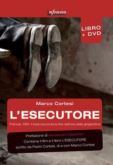 Listadelpopolo.it L' esecutore. Francia, 1981. Il boia racconta la fine dell'era della ghigliottina. Con DVD Image