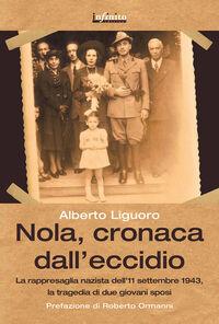Nola, cronaca dall'eccidio. La rappresaglia nazista dell'11 settembre 1943, la tragedia di due giovani sposi