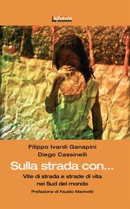 Sulla strada con. Vite di strada e strade di vita nei sud del mondo - Filippo Ivardi Ganapini,Diego Cassinelli - copertina