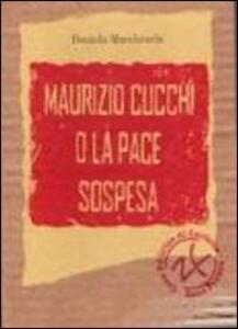 Maurizio Cucchi e la pace sospesa - Daniela Marcheschi - copertina