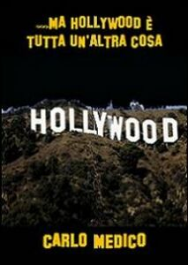 ... Ma Hollywood è tutta un'altra cosa