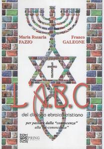 L' ABC del dialogo ebraico cristiano per passare dalla conoscenza alla ri-conoscenza