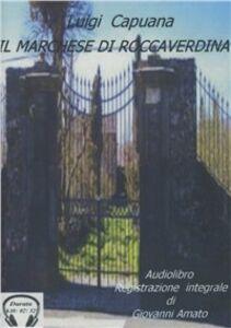 Il marchese di Roccaverdina. Audiolibro. CD Audio