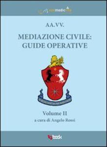 Mediazione civile. Guide operative. Vol. 2