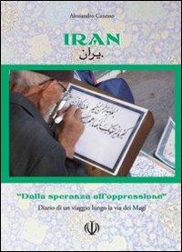 Iran. Dalla speranza all'oppressione