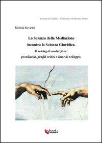 La scienza della mediazione incontra la scienza giuridica