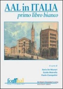 Aal in Italia. Primo libro bianco - Ilaria De Munari,Guido Matrella,Paolo Ciampolini - copertina