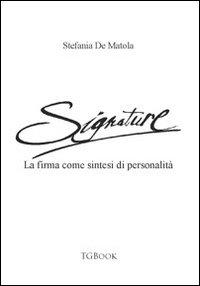 Signature. La firma come sintesi di personalità