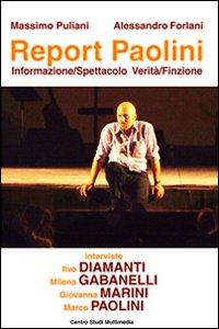 Libro Report Paolini. Informazione-spettacolo verità-finzione Massimo Puliani , Alessandro Forlani