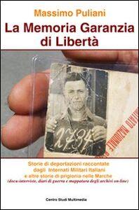 Libro La memoria garanzia di libertà Massimo Puliani