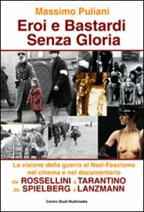 Libro Eroi e bastardi senza gloria Massimo Puliani