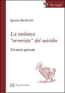 La violenza «orrorista» del suicidio. Tre storie spezzate