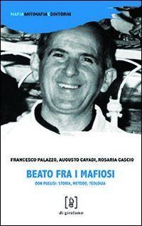 Beato fra i mafiosi. Don Puglisi: storia, metodo, teologia