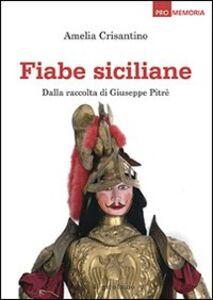 Fiabe siciliane. Dalla raccolta di Giuseppe Pitrè